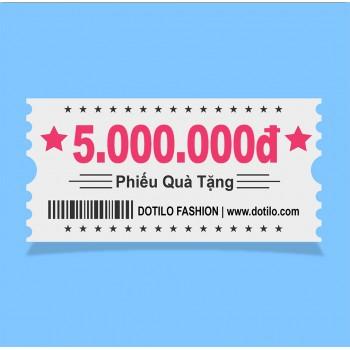 Phiếu quà tặng  5,000,000đ