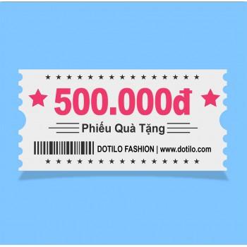 Phiếu quà tặng  500,000đ